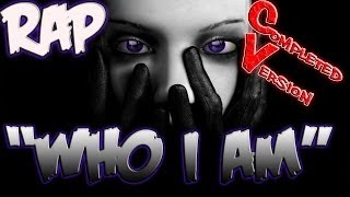 RAP ♪ Who I Am (COMPLETE) | Iniquity