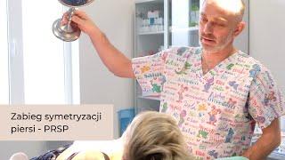 Zabieg Symetryzacji Piersi - Lek. Med. Przemysław Jasnowski - PRSP