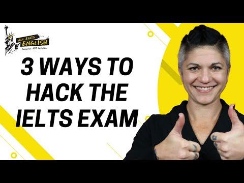 3 Ways to Hack the IELTS Exam