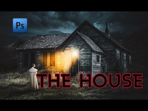 THE HOUSE - PHOTOSHOP TUTORIAL (full version) thumbnail
