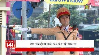 CSGT Hà Nội ra quân đảm bảo trật tự ATGT dịp sau Tết | Tin nóng | Nhật ký 141