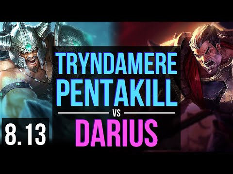 TRYNDAMERE vs DARIUS (TOP) ~ Pentakill, 1100+ games, KDA 26/3/7 ~ Korea Master ~ Patch 8.13
