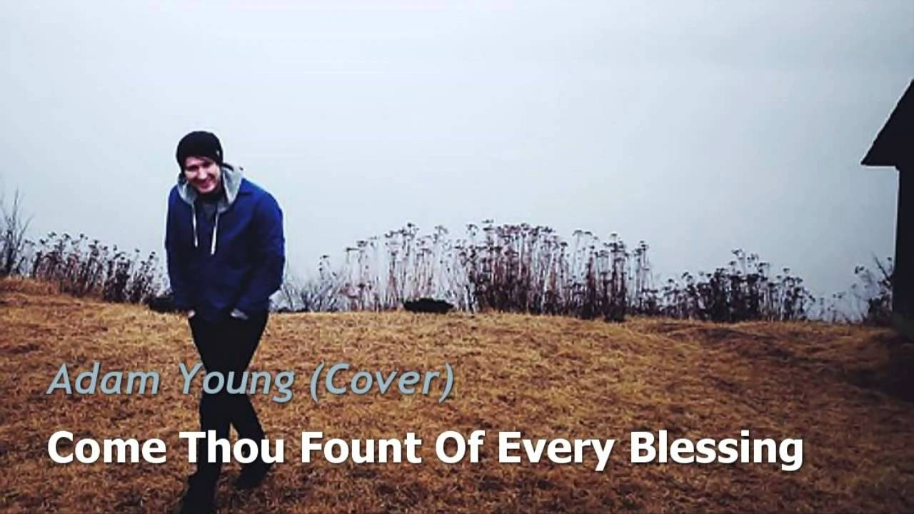 Come Thou Fount of Every Blessing - Lyrics, Hymn Meaning ...