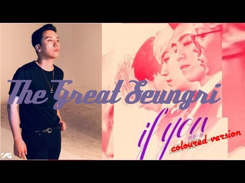 The Great Seungri's If You (coloured Version)