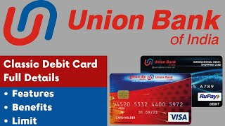 Union Bank of India Classic Debit Card Full Details   Features, Benefits & Limit
