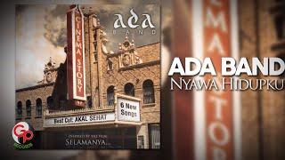 Ada Band | Nyawa Hidupku [Official Lyric Video]