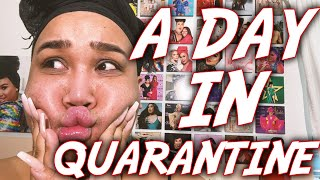 A DAY IN MY LIFE IN QUARANTINE | PatrickStarrr