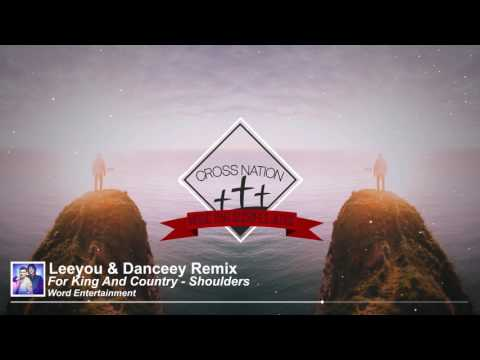 For King and Country - Shoulders (Leeyou & Danceey Remix) [Christian House]