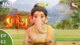 Vighnaharta Ganesh - विघ्नहर्ता गणेश - Ep 62 - 17th November, 2017