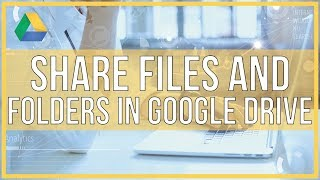 How To Share Files and Folders In Google Drive - Full Tutorial