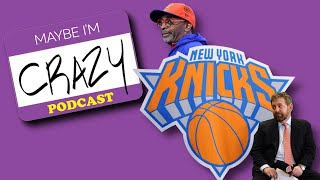Can't Quit the Knicks (feat. LaVar Arrington) | EP 145 | Maybe I'm Crazy | MAYBE I'M CRAZY