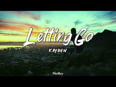 Kayden - Letting Go (Lyric/Lyrics Video)