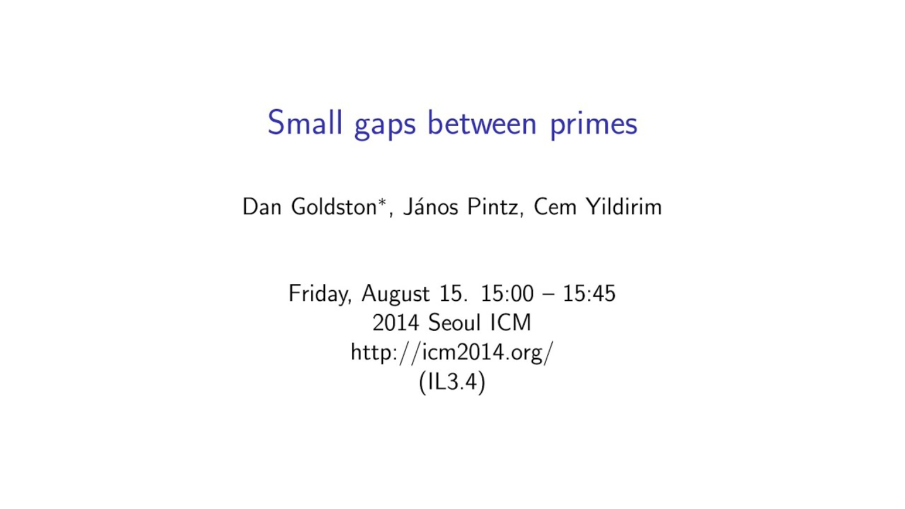 Icm2014 Videoseries Il3 4 Dan Goldston Janos Pintz Cem Yildirim