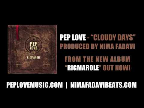 "Pep Love - ""Cloudy Days"" (produced by Nima Fadavi)"