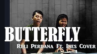 BUTTERFLY - Raisa Ft. Maruli Tampubolon - Perdana Ft. Ines Cover