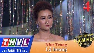 THVL | Hãy Nghe Tôi Hát Mùa 3 – Tập 4[6]: Lệ Hoang - Như Trang