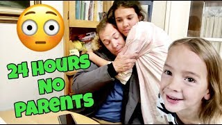 24 HOURS without Mom & Dad