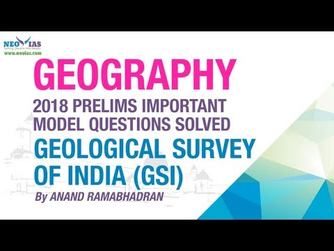 GEOLOGICAL SURVEY OF INDIA (GSI) | PRELIMS IMPORTANT MODEL QUESTION SOLVED | GEOGRAPHY | NEO IAS