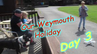Our Weymouth Holiday Day 3