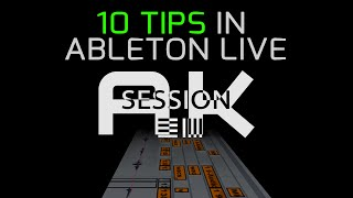 10 Workflow Tips for Ableton Live: SESSION MODE