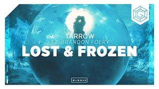 Tarrow - Lost And Frozen (feat. Brendan Foery)