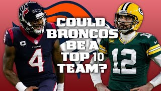 Deshaun Watson & Aaron Rodgers would make Broncos a 'Top 10 team'