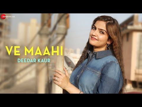 Ve Maahi By Deedar Kaur