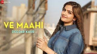 Ve Maahi by Deedar Kaur