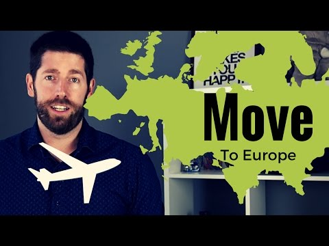 How To Move To and Live in Europe