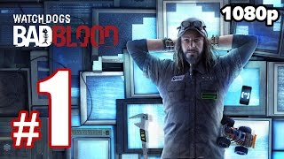 Watch Dogs - Bad Blood Walkthrough PART 1 (PC) [1080p] No Commentary TRUE-HD QUALITY