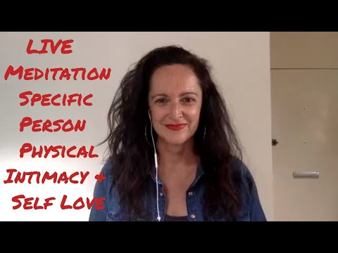 Live Meditation Specific Person Physical Intimacy & Self Love