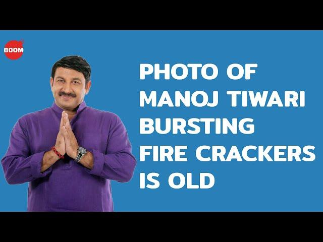 Photo Of Manoj Tiwari Bursting Fire Crackers Is Old