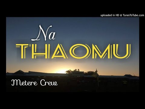 Metere Crew - NA THAOMU [PNG MUSIC 2017]