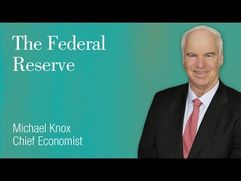 The Federal Reserve: Michael Knox, Chief Economist
