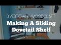 How To Make: Sliding Dovetail Shelves