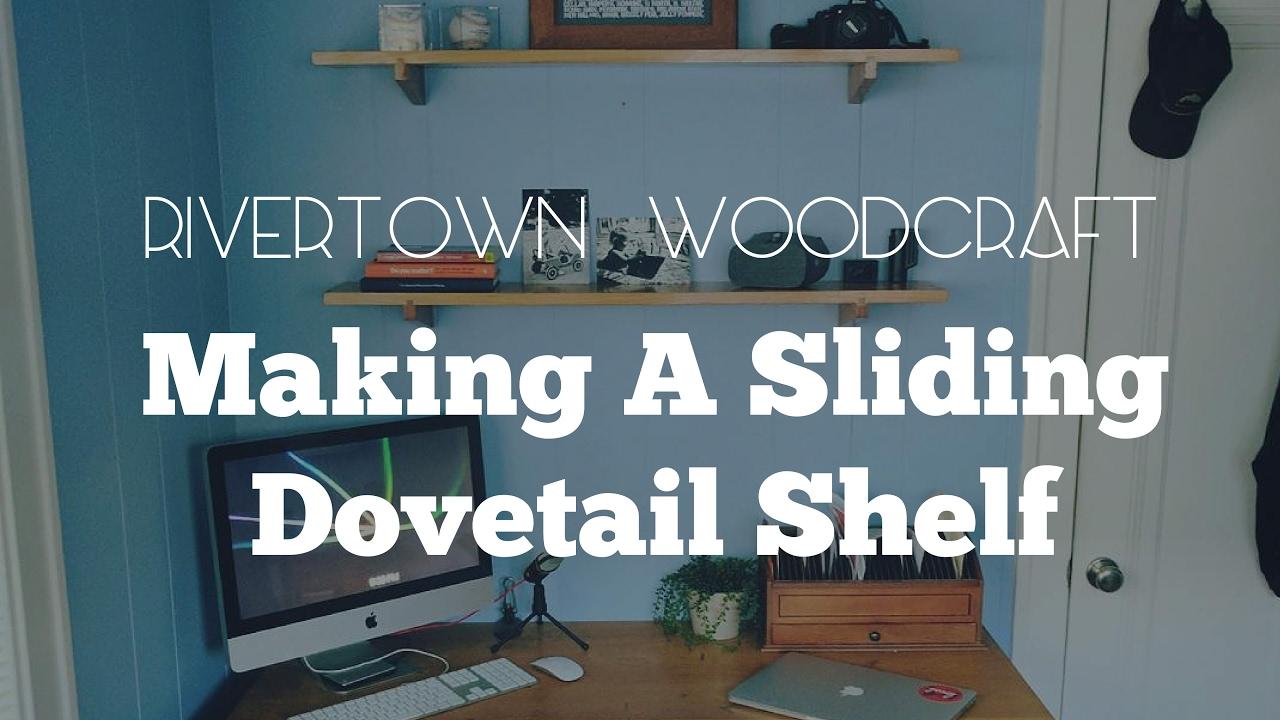 How To Make: Sliding Dovetail Shelves - YouTube