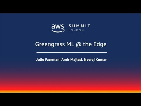 AWS Summit - London | twitch.tv/aws | Greengrass ML @ the Edge