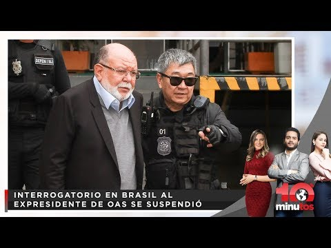 Interrogatorio en Brasil al expresidente de OAS se suspendió  - 10 minutos Edición Tarde