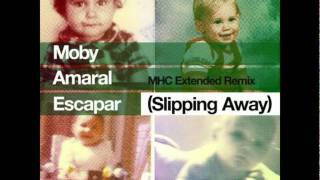 Moby feat. Amaral - Escapar (Slipping Away) [MHC Extended Remix]