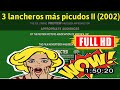 [ [VLOG MOVIE] ] No.87 @3 lancheros más picudos II (2002) #The7277szeaf