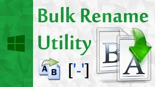 rename Files using the Bulk Rename Utility