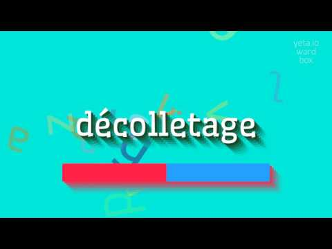"How to say ""décolletage""! (High Quality Voices)"