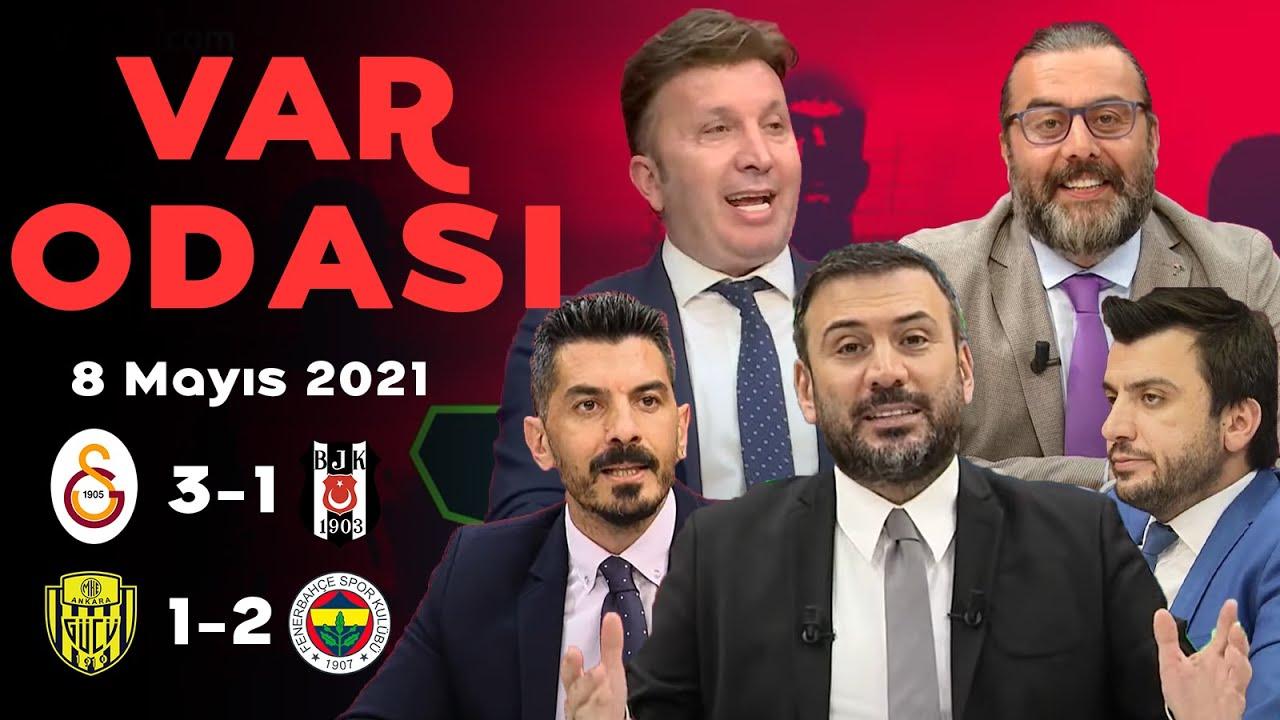 Galatasaray 3-1 Beşiktaş / Ankaragücü 1-2 Fenerbahçe - Ertem Şener ile VAR Odası - 8 Mayıs 2021