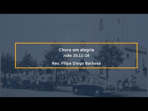 Assista: Choro em alegria (João 20.11-18) - Rev. Filipe Diogo Barbosa