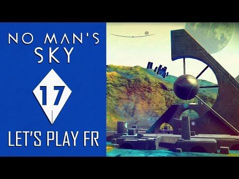 NO MAN'S SKY : En direction du centre | LET'S PLAY FR #17