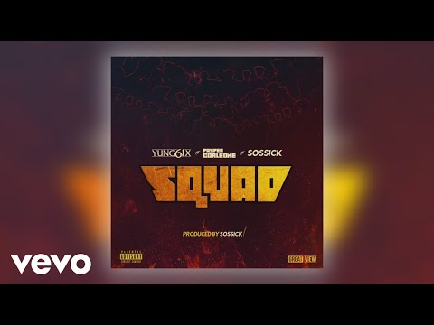 Yung6ix - Squad (Official Audio) ft. Payper Corleone, Sossick