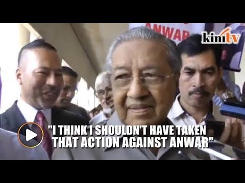 Mahathir: I shouldn't have acted against Anwar