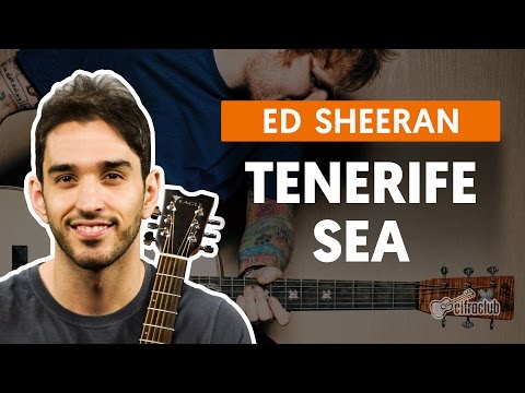 Tenerife Sea - Ed Sheeran (aula De Violão Simplificada)