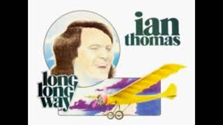 Watch Ian Thomas Long Long Way video