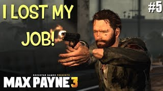 """THEY CAME TO MY JOB! ( FUNNY """"MAX PAYNE 3"""" GAMEPLAY #5)"""